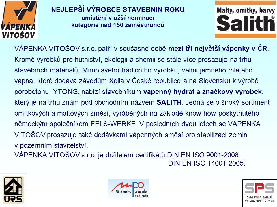 NEJLEPŠÍ VÝROBCE STAVEBNIN ROKU umístění v užší nominaci kategorie nad 150 zaměstnanců VÁPENKA VITOŠOV s.r.o.