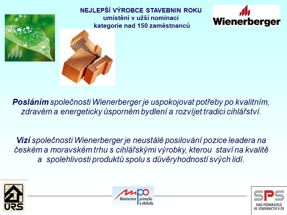 Posláním společnosti Wienerberger je uspokojovat potřeby po kvalitním, zdravém a energeticky úsporném bydlení a rozvíjet tradici cihlářství. Vizí spol