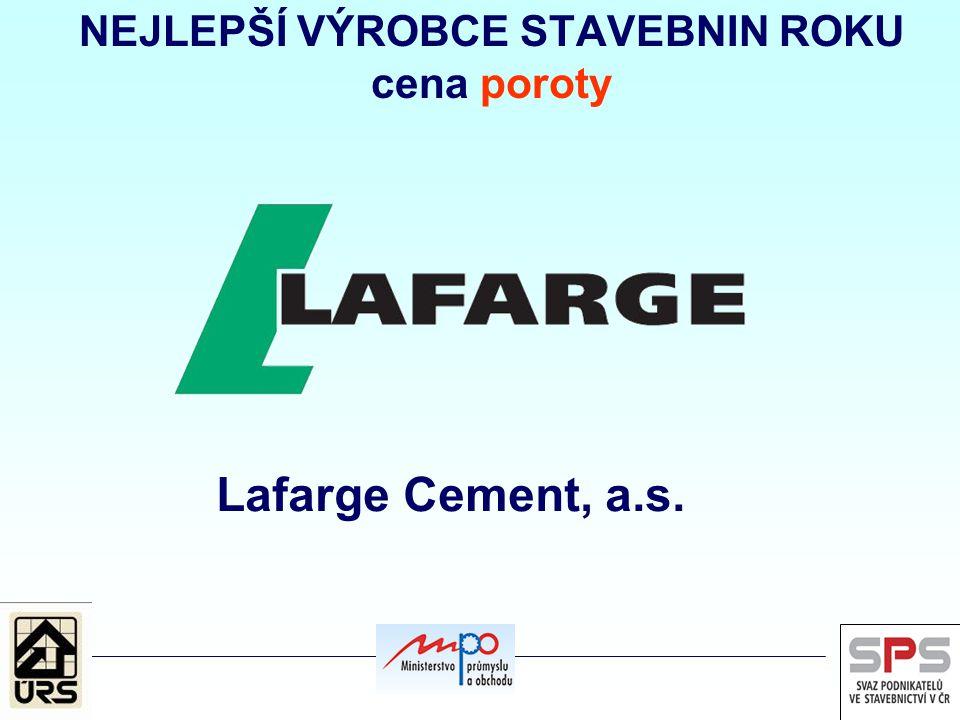 NEJLEPŠÍ VÝROBCE STAVEBNIN ROKU cena poroty Lafarge Cement, a.s.
