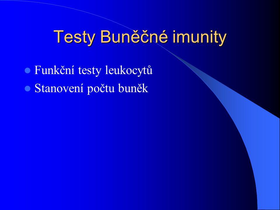 Testy Buněčné imunity Funkční testy leukocytů Stanovení počtu buněk