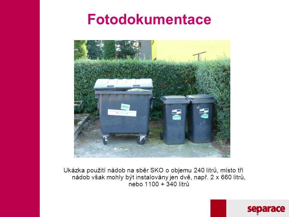Fotodokumentace Ukázka použití nádob na sběr SKO o objemu 240 litrů, místo tří nádob však mohly být instalovány jen dvě, např. 2 x 660 litrů, nebo 110