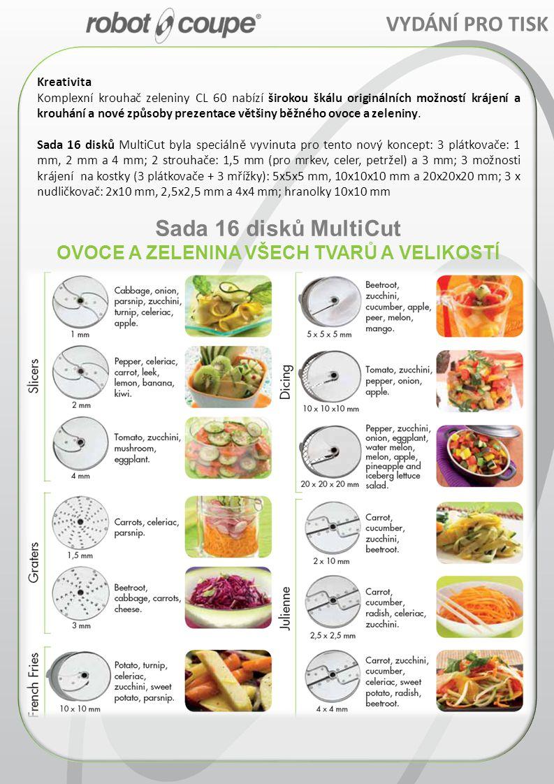 VYDÁNÍ PRO TISK Kreativita Komplexní krouhač zeleniny CL 60 nabízí širokou škálu originálních možností krájení a krouhání a nové způsoby prezentace většiny běžného ovoce a zeleniny.