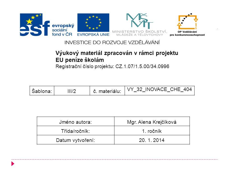 Výukový materiál zpracován v rámci projektu EU peníze školám Registrační číslo projektu: CZ.1.07/1.5.00/34.0996 Šablona:III/2č.