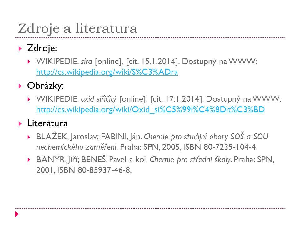 Zdroje a literatura  Zdroje:  WIKIPEDIE. síra [online].