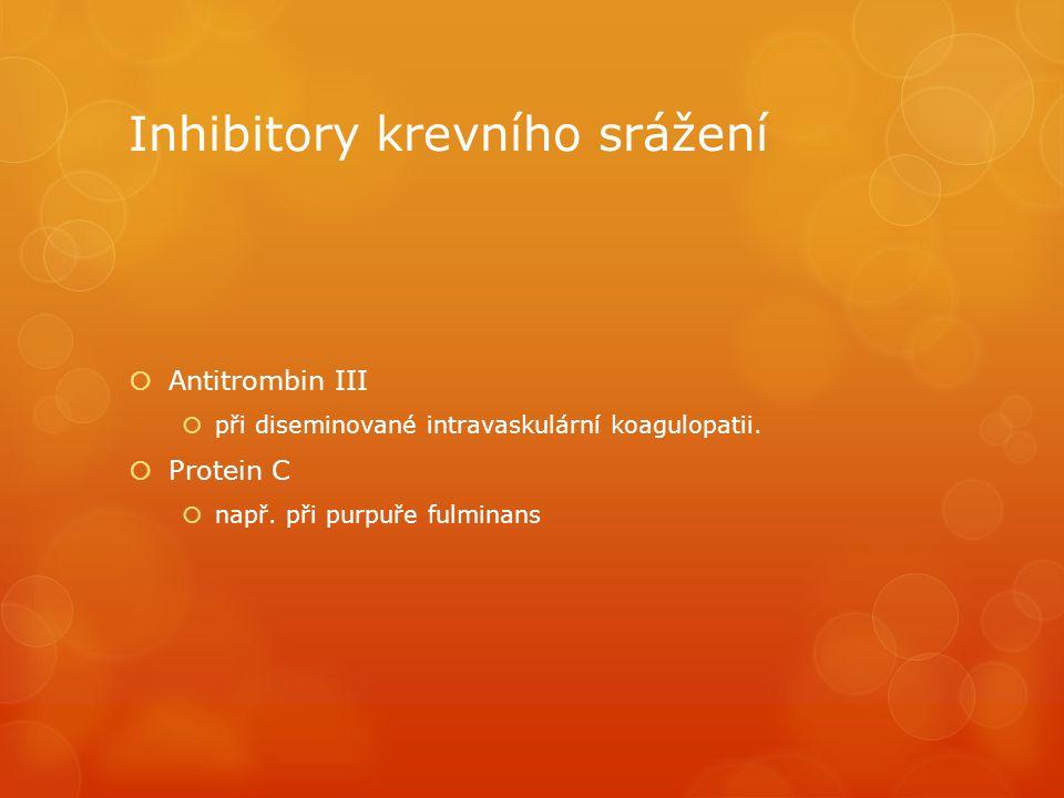 Inhibitory krevního srážení  Antitrombin III  při diseminované intravaskulární koagulopatii.