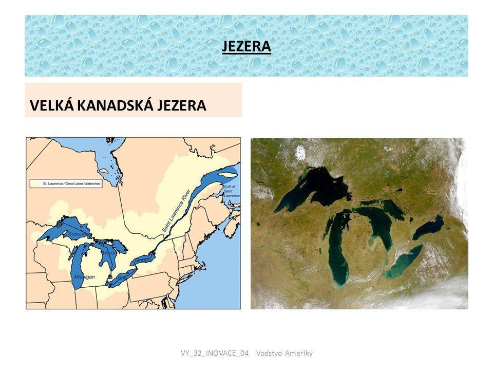 JEZERA VELKÁ KANADSKÁ JEZERA VY_32_INOVACE_04 Vodstvo Ameriky