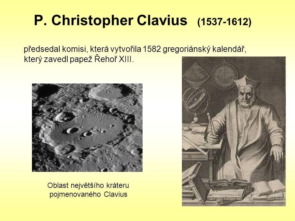 P. Christopher Clavius (1537-1612) předsedal komisi, která vytvořila 1582 gregoriánský kalendář, který zavedl papež Řehoř XIII. Oblast největšího krát