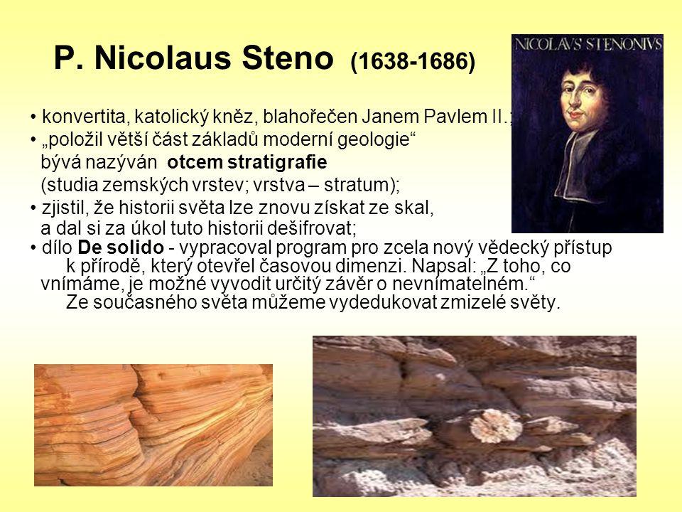 """P. Nicolaus Steno (1638-1686) konvertita, katolický kněz, blahořečen Janem Pavlem II.; """"položil větší část základů moderní geologie"""" bývá nazýván otce"""