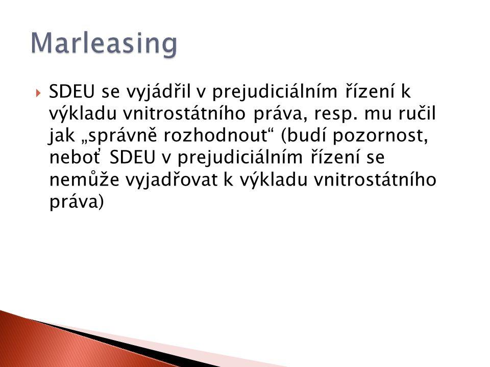  SDEU se vyjádřil v prejudiciálním řízení k výkladu vnitrostátního práva, resp.
