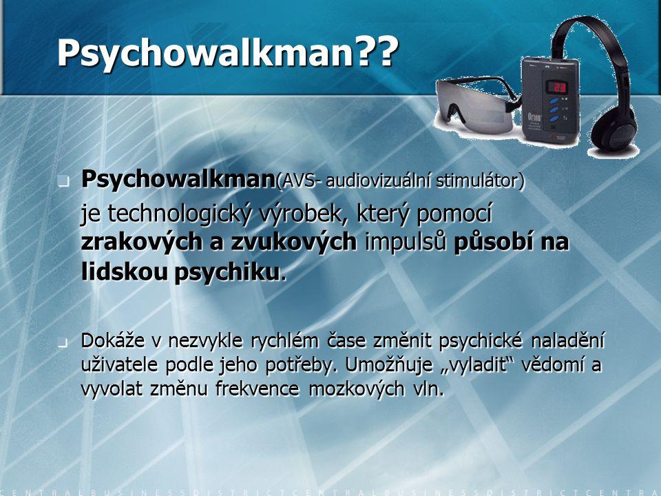 Psychowalkman ?? Psychowalkman (AVS- audiovizuální stimulátor) Psychowalkman (AVS- audiovizuální stimulátor) je technologický výrobek, který pomocí zr