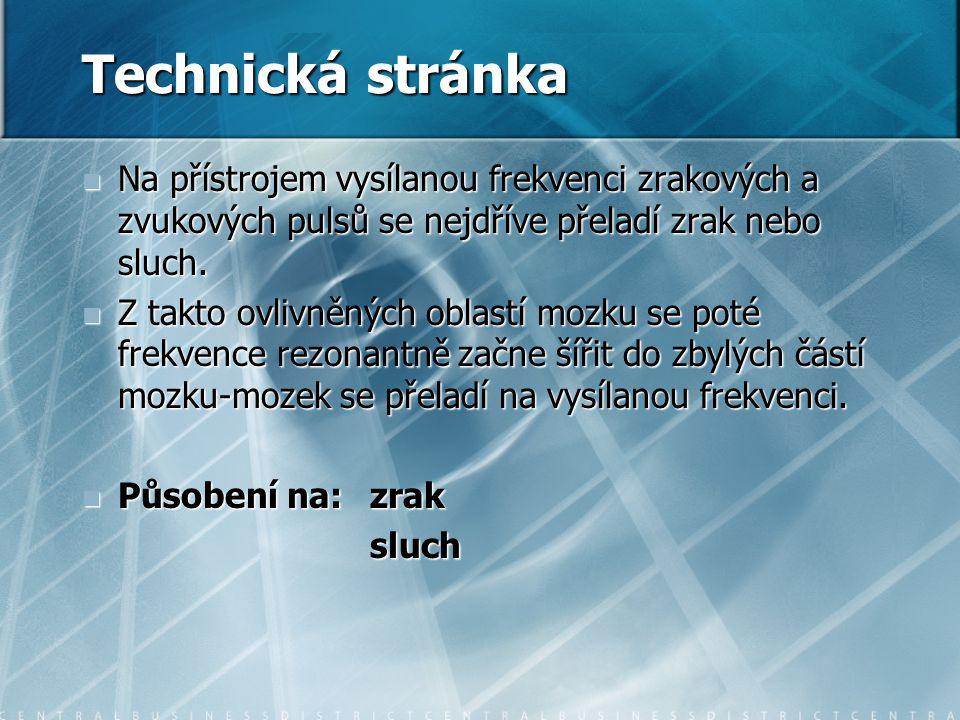 Technická stránka Na přístrojem vysílanou frekvenci zrakových a zvukových pulsů se nejdříve přeladí zrak nebo sluch.