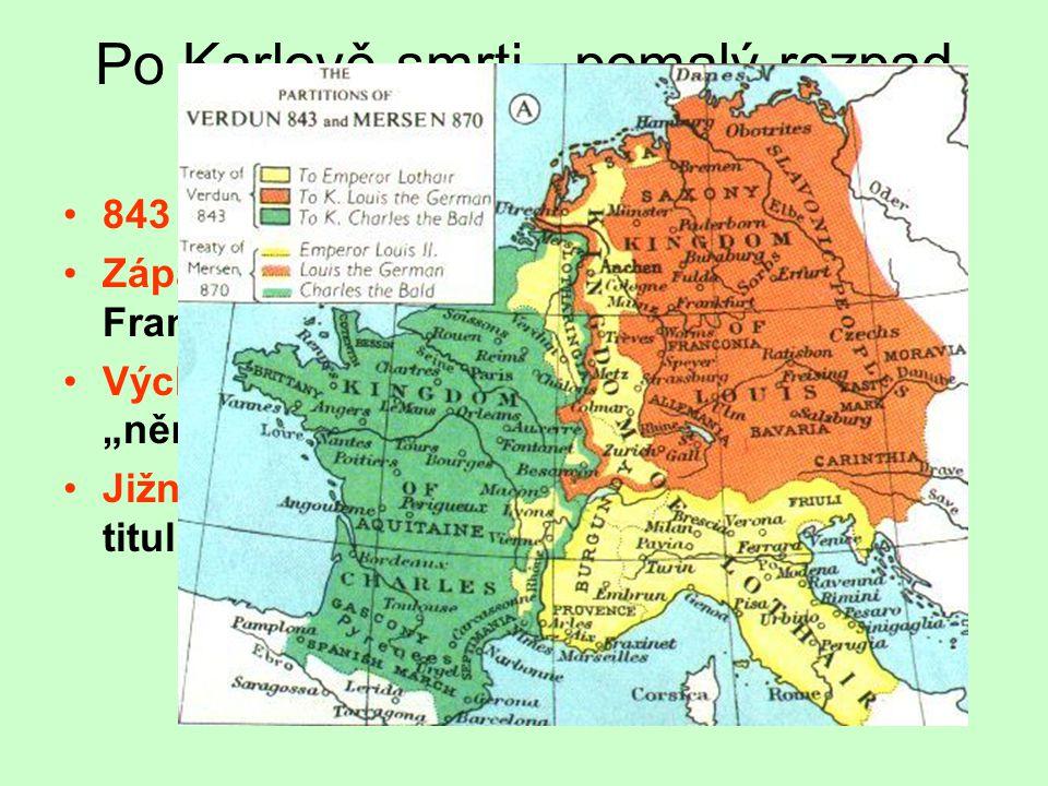 Správa země neexistuje centrum - panovník neustále cestuje oblíbené místo Aachen (Cáchy) později korunovační místo římských králů - pohřben země rozdě