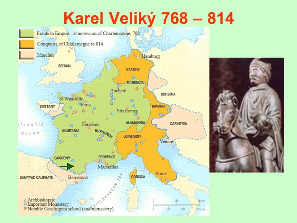 Karel Veliký 768 – 814 (Charlemagne) Pipinův syn zdvojnásobeno území franské říše celoživotní výboje (více než 50x překročil hranice) pod záminkou šíření křesťanství vyhlazovací výpravy proti Sasům boje proti Avarům a Arabům r.