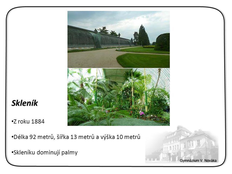 Skleník Z roku 1884 Délka 92 metrů, šířka 13 metrů a výška 10 metrů Skleníku dominují palmy
