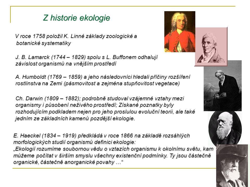 Z historie ekologie V roce 1758 položil K. Linné základy zoologické a V roce 1758 položil K.