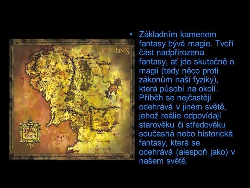 Základním kamenem fantasy bývá magie. Tvoří část nadpřirozena fantasy, ať jde skutečně o magii (tedy něco proti zákonům naší fyziky), která působí na