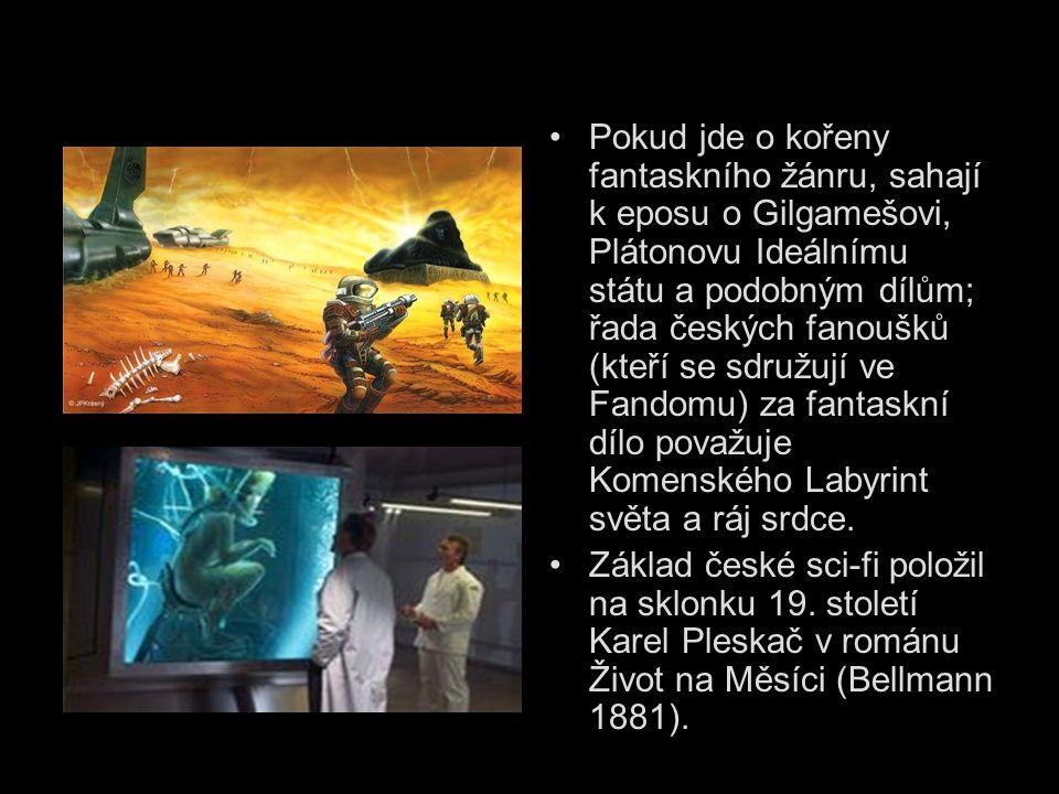 Pokud jde o kořeny fantaskního žánru, sahají k eposu o Gilgamešovi, Plátonovu Ideálnímu státu a podobným dílům; řada českých fanoušků (kteří se sdružu