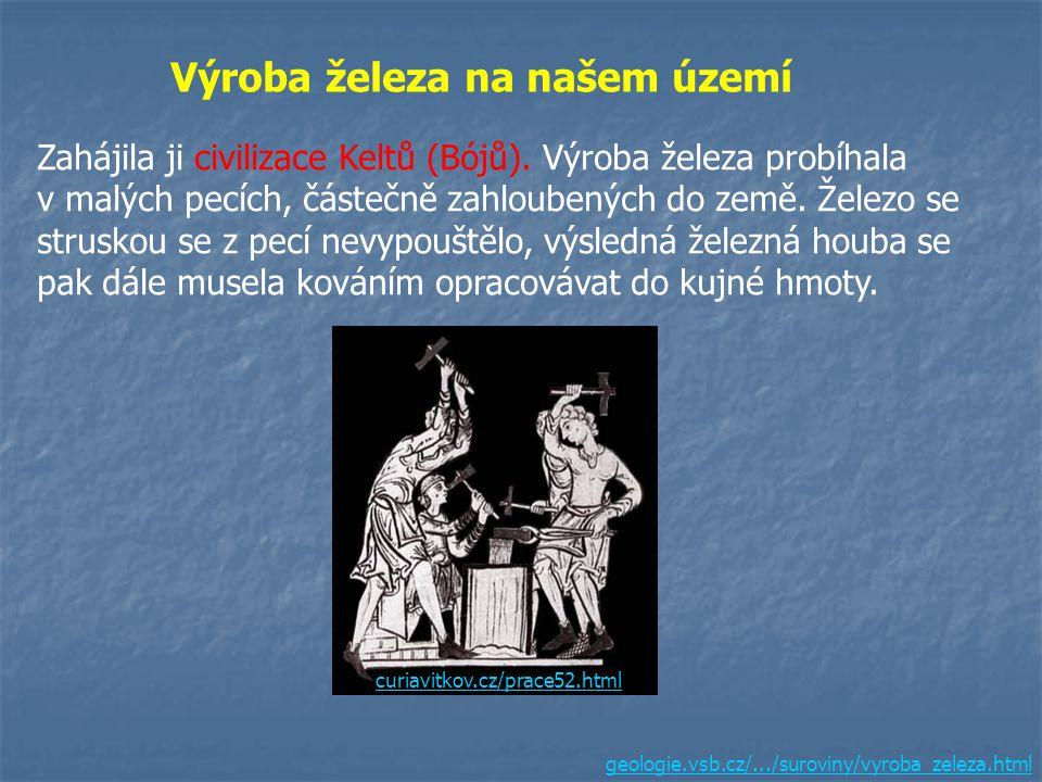 www.fyzikavpokusech.info.cz čisté železo Všeobecná dostupnost a rozšíření železných rud a železa vyřešily surovinovou krizi pozdní doby bronzové. Naví