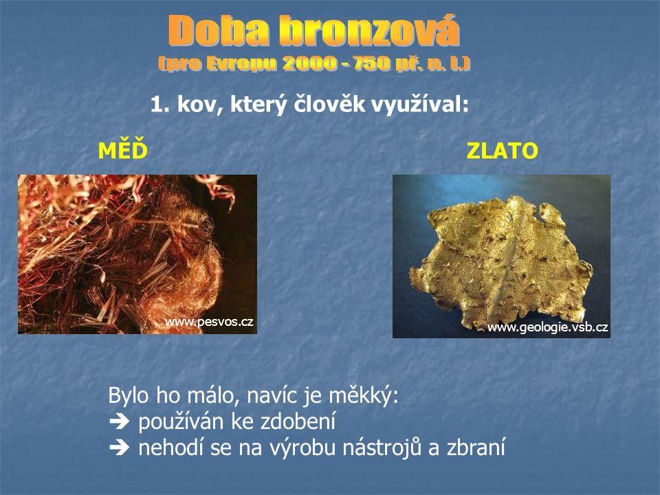 Halštat - starší doba železná (700 – 500 př.n. l.) Latén - mladší doba železná (500 př.