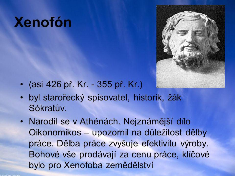 Xenofón (asi 426 př. Kr. - 355 př. Kr.) byl starořecký spisovatel, historik, žák Sókratův. Narodil se v Athénách. Nejznámější dílo Oikonomikos – upozo