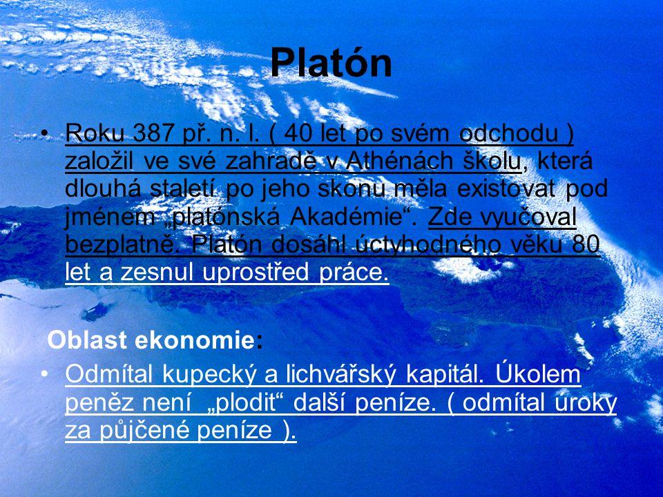 Platón Roku 387 př. n. l. ( 40 let po svém odchodu ) založil ve své zahradě v Athénách školu, která dlouhá staletí po jeho skonu měla existovat pod jm