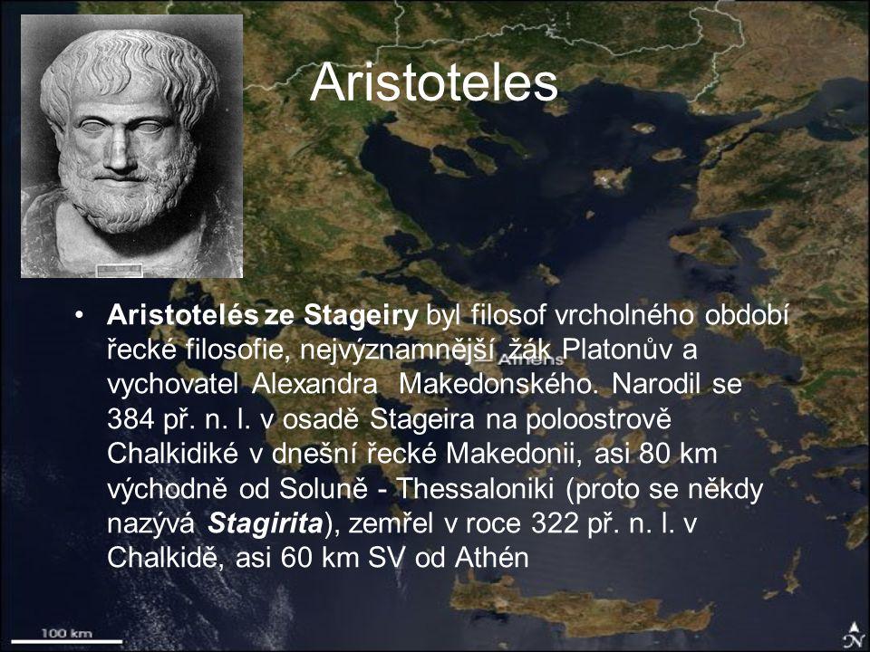 Aristoteles Aristotelés ze Stageiry byl filosof vrcholného období řecké filosofie, nejvýznamnější žák Platonův a vychovatel Alexandra Makedonského.