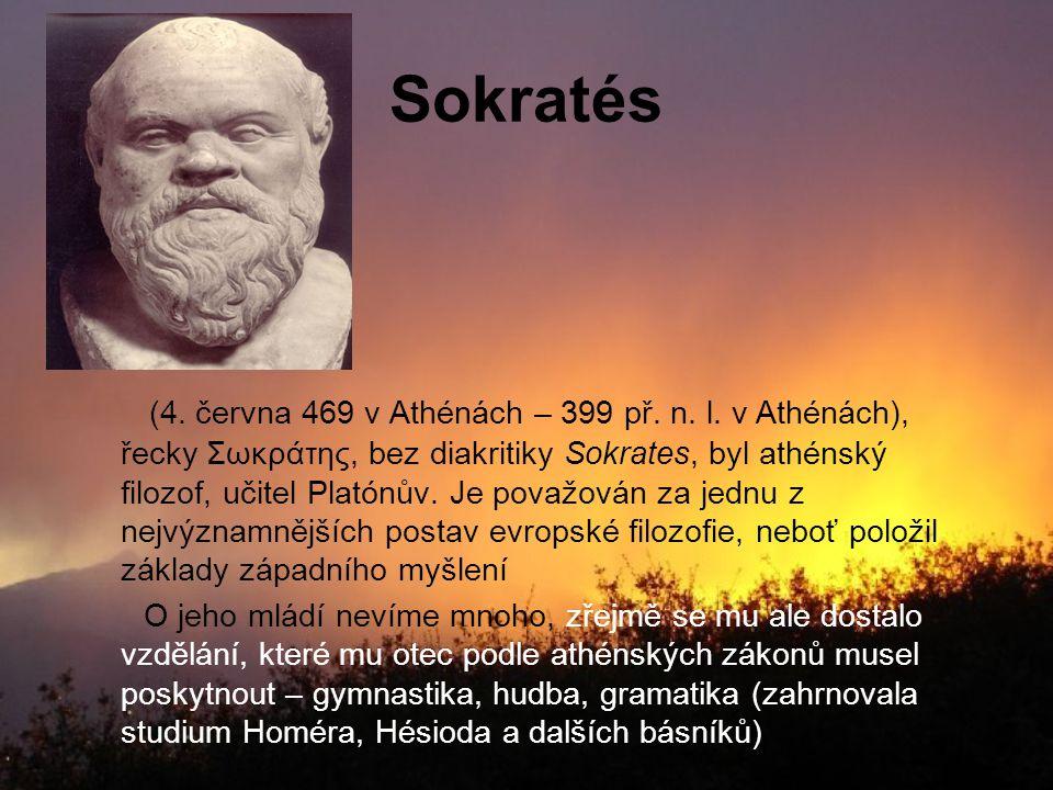 Sokratés (4. června 469 v Athénách – 399 př. n. l. v Athénách), řecky Σωκράτης, bez diakritiky Sokrates, byl athénský filozof, učitel Platónův. Je pov