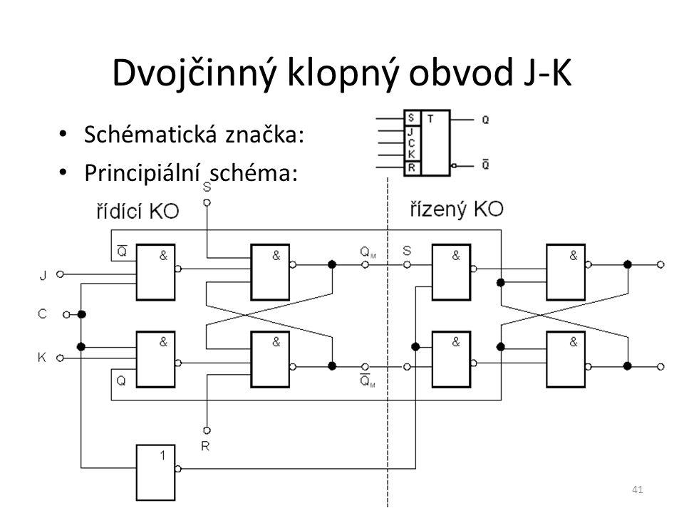 41 Dvojčinný klopný obvod J-K Schématická značka: Principiální schéma: