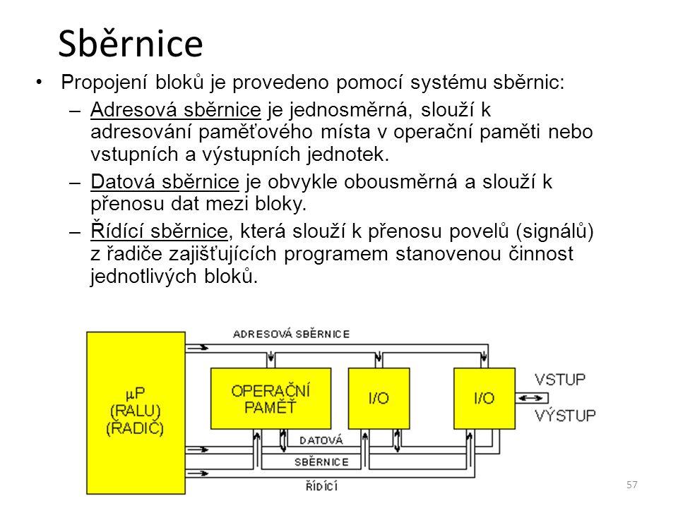 57 Sběrnice Propojení bloků je provedeno pomocí systému sběrnic: –Adresová sběrnice je jednosměrná, slouží k adresování paměťového místa v operační pa