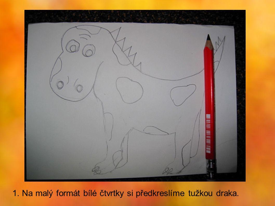 1. Na malý formát bílé čtvrtky si předkreslíme tužkou draka.