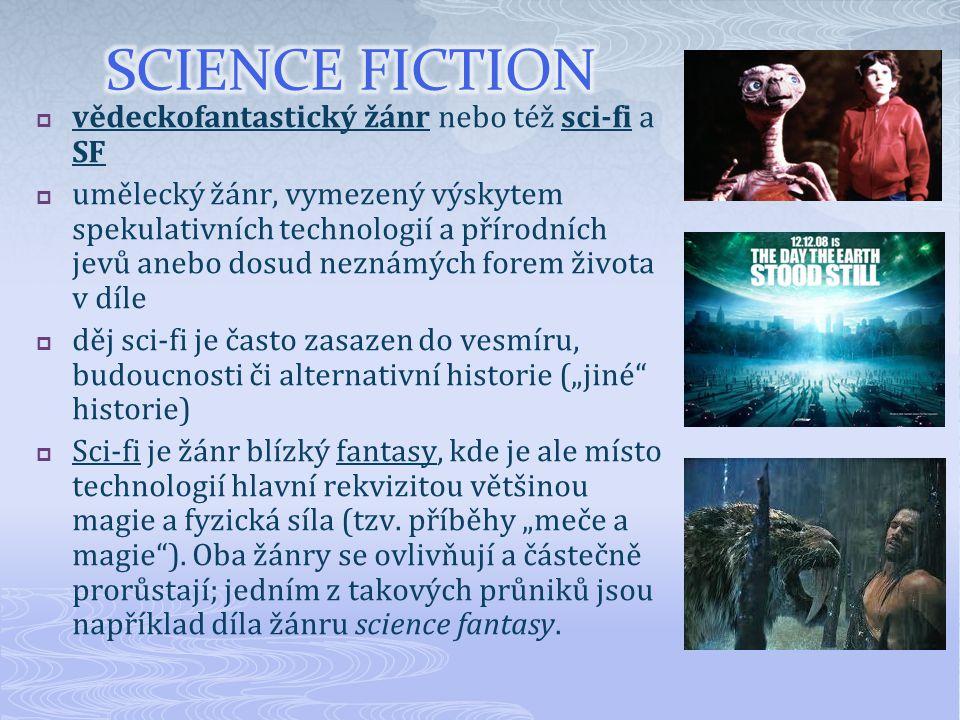 """ vědeckofantastický žánr nebo též sci-fi a SF  umělecký žánr, vymezený výskytem spekulativních technologií a přírodních jevů anebo dosud neznámých forem života v díle  děj sci-fi je často zasazen do vesmíru, budoucnosti či alternativní historie (""""jiné historie)  Sci-fi je žánr blízký fantasy, kde je ale místo technologií hlavní rekvizitou většinou magie a fyzická síla (tzv."""
