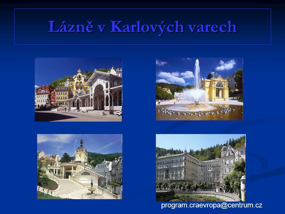 Lázně v Karlových varech program.craevropa@centrum.cz