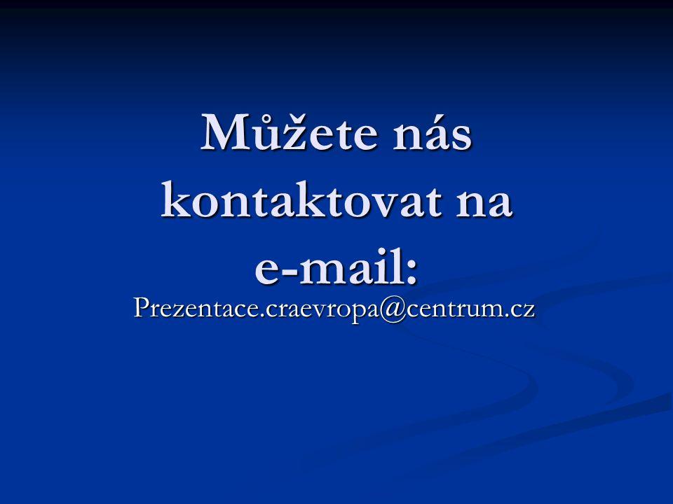 Můžete nás kontaktovat na e-mail: Prezentace.craevropa@centrum.cz
