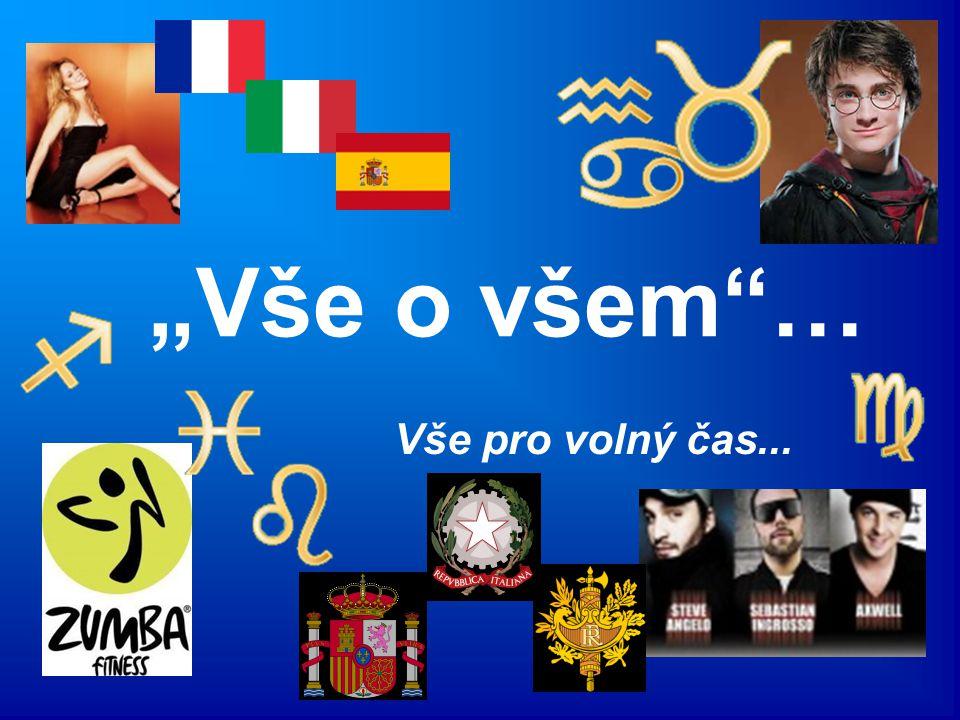Na mojí stránce můžete najít vše co se týká: Horoskopů Zumby Harryho Pottera Francie Itálie Španělska Reklamy Propagandy …a něco málo o Mariah Carey a SWEDISH HOUSE MAFII