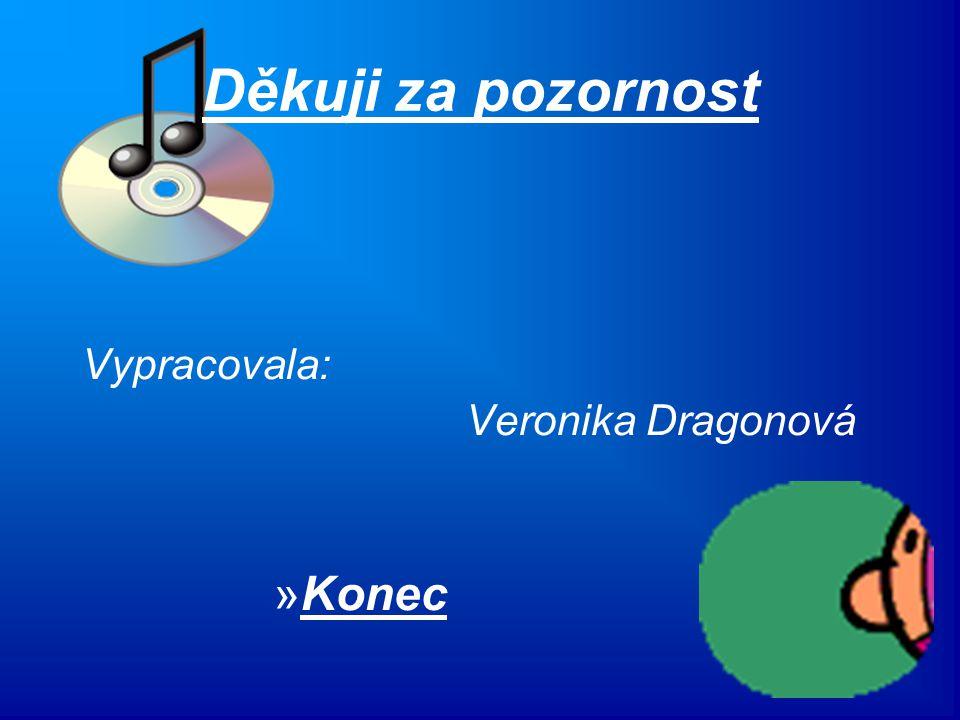 Děkuji za pozornost Vypracovala: Veronika Dragonová »Konec