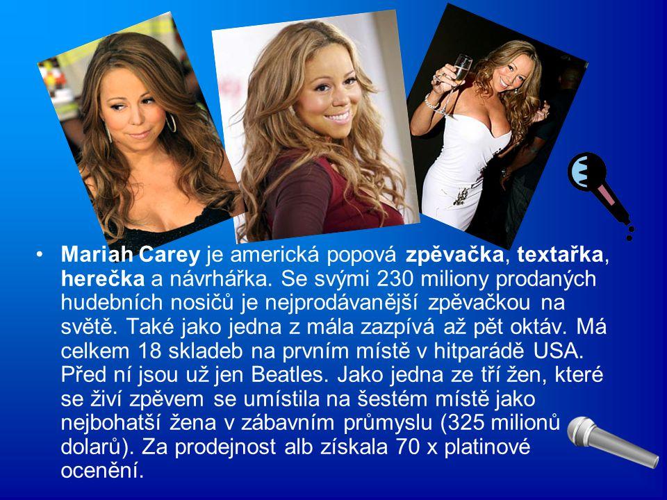 Mariah Carey je americká popová zpěvačka, textařka, herečka a návrhářka. Se svými 230 miliony prodaných hudebních nosičů je nejprodávanější zpěvačkou