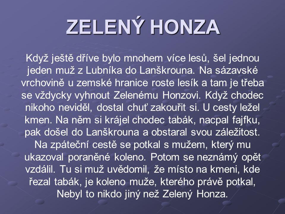 ZUBATÁ S KOSOU Jednou večer šla jedna žena přes Dolní Třešňovec domů do Lanškrouna.