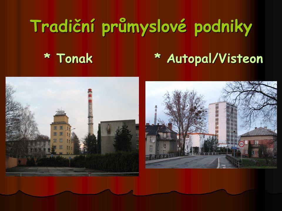 Tradiční průmyslové podniky * Tonak * Autopal/Visteon * Tonak * Autopal/Visteon
