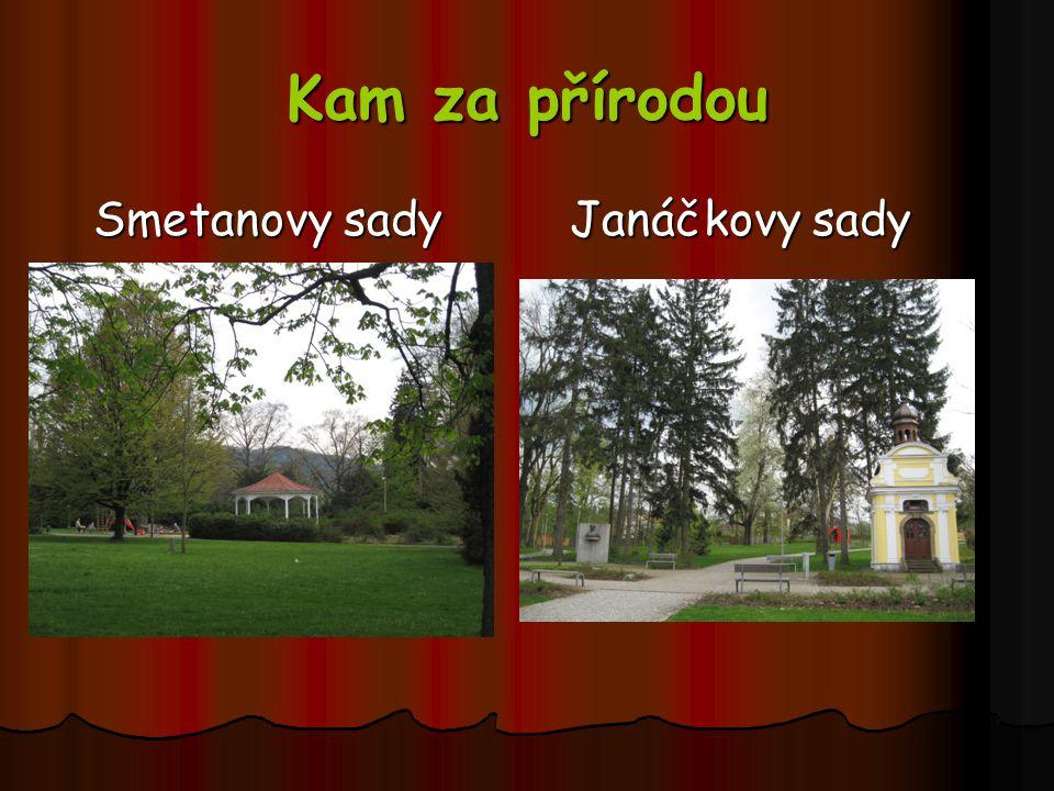 Kam za přírodou Smetanovy sady Janáčkovy sady Smetanovy sady Janáčkovy sady