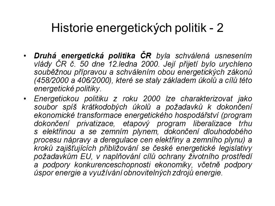 Historie energetických politik - 2 Druhá energetická politika ČR byla schválená usnesením vlády ČR č. 50 dne 12.ledna 2000. Její přijetí bylo urychlen