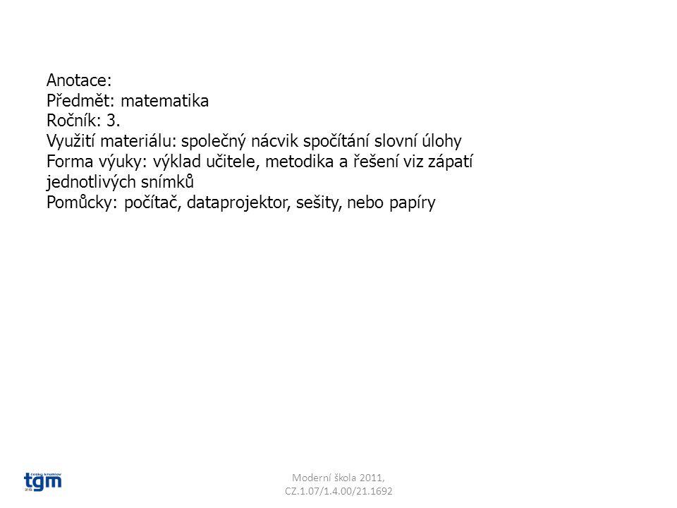 Anotace: Předmět: matematika Ročník: 3. Využití materiálu: společný nácvik spočítání slovní úlohy Forma výuky: výklad učitele, metodika a řešení viz z