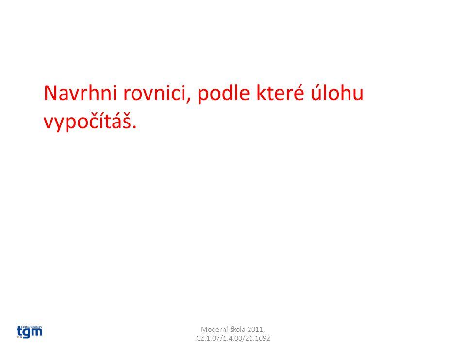 Moderní škola 2011, CZ.1.07/1.4.00/21.1692 Která odpověď je správná.