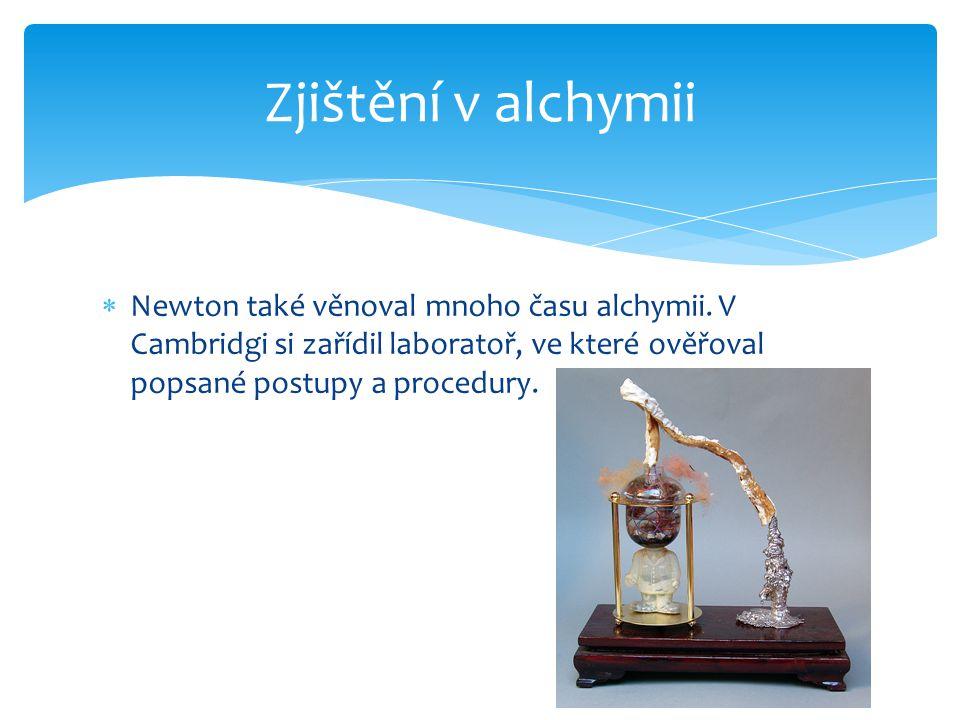  Newton také věnoval mnoho času alchymii.