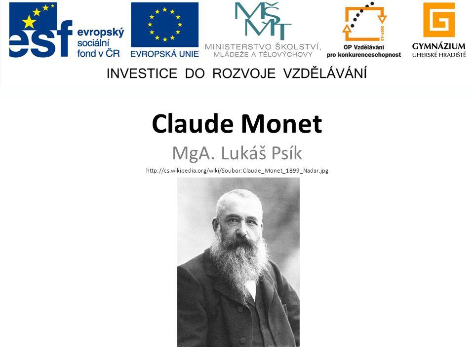 Claude Monet MgA. Lukáš Psík http://cs.wikipedia.org/wiki/Soubor:Claude_Monet_1899_Nadar.jpg