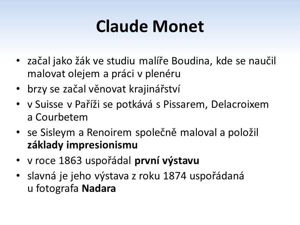 Monet je nazýván otec impresionismu vycházel z Maneta – namaloval obraz Snídaně v trávě – stejně jako Manet Monetovy obrazy jsou plné zářivých barev a světla plátna pokrýval krátkými tahy štětcem na jedné z výstav prezentuje obraz Imprese – východ slunce (původně se měl jmenovat Moře) jeden kritik řekl, že Monet tímto obrazem znázorňuje dojmy (imprese) odtud mají název impresionisté Claude Monet - dílo