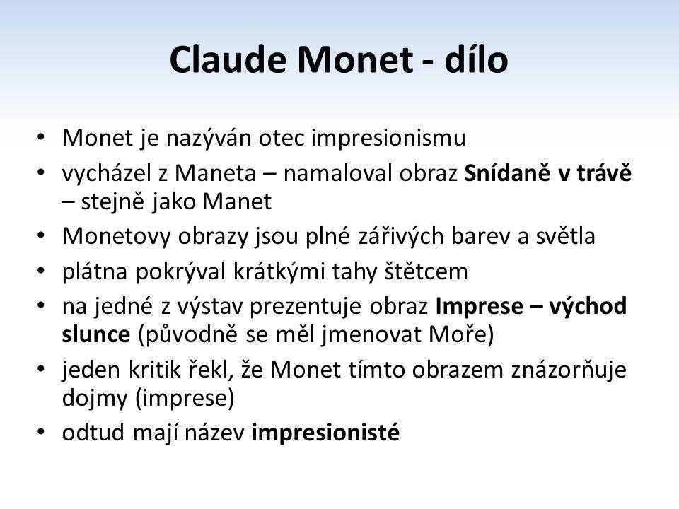 Snídaně v trávě Imprese – východ Dáma se slunečníkem – cyklus obrazů Kupky sena – cyklus obrazů Obrazy z Londýna Lekníny Nádraží Saint Lazare Katedrála v Rouenu Claude Monet - dílo