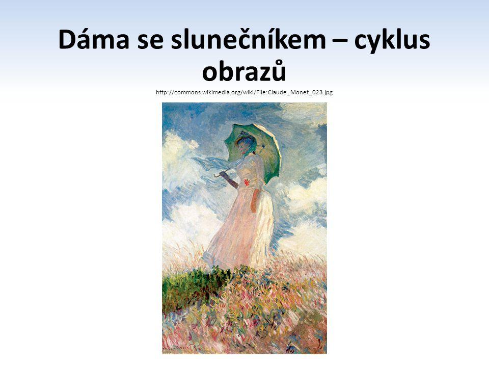 Dáma se slunečníkem – cyklus obrazů http://commons.wikimedia.org/wiki/File:Monet_Umbrella.JPG