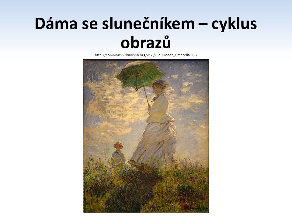 Dáma se slunečníkem – cyklus obrazů http://commons.wikimedia.org/wiki/File:Claude_Monet_012.jpg