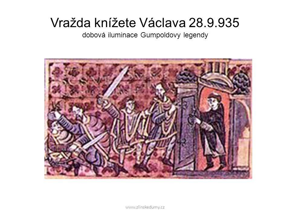 www.zlinskedumy.cz Vražda knížete Václava 28.9.935 dobová iluminace Gumpoldovy legendy