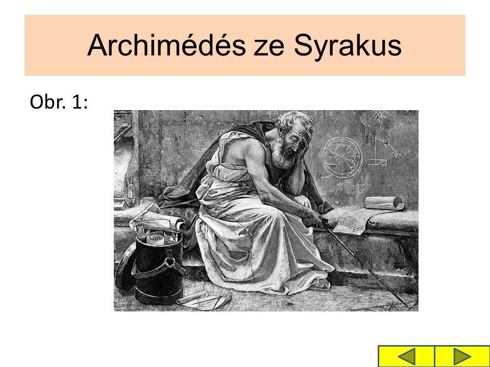 Archimédés ze Syrakus Obr. 1: